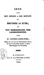 Iets over het oproer en den opstand te Brussel en Luik, en tot bemoediging der landgenooten