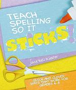 Teach Spelling So it Sticks!