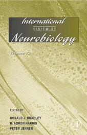 International Review of Neurobiology: Volume 73