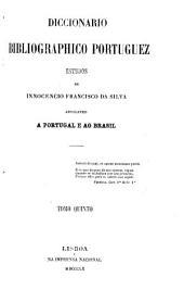 Diccionário bibliográphico portuguez: estudos, Volume 10