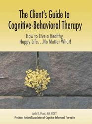 The Client S Guide To Cognitive Behavioral Therapy Book PDF