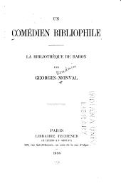 Un comédien bibliophile: La bibliothèque de Baron