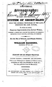 Universal Stenography; Or, An Easy and Practical System of Short-hand, Upon the General Principles of the Late Ingenious Mr. Sam. Taylor, to which are Added, Numerous Improvements from the Best Writers ...
