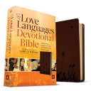 The Love Languages Devotional Bible  Soft Touch Edition Book