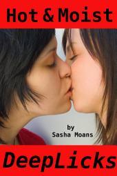 Hot & Moist, Deep Licks (Lesbian Erotica)