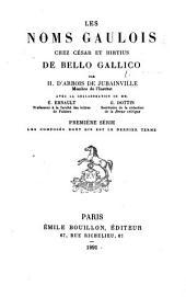 Les noms gaulois chez César et Hirtius De bello gallico: Volume1