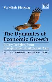 The Dynamics of Economic Growth: Policy Insights from Comparative Analyses in Asia