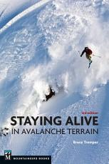 Staying Alive in Avalanche Terrain PDF
