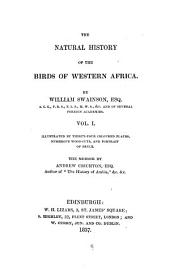 The Natural History of the Birds of Western Africa: Illustrated by ... numerous wood-cuts, and portrait of Bruce, Volume 1