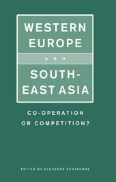 Western Europe and Southeast Asia: Cooperation or Competition?