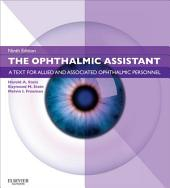 The Ophthalmic Assistant E-Book: A Text for Allied and Associated Ophthalmic Personnel, Edition 9