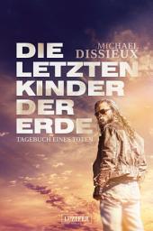 Tagebuch eines Toten: Endzeit-Thriller