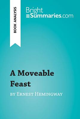A Moveable Feast by Ernest Hemingway  Book Analysis