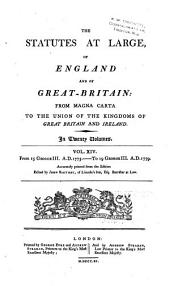 The Statutes at Large, of England and of Great Britain: From Magna Carta to the Union of the Kingdoms of Great Britain and Ireland, Volume 14