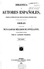Obras publicadas é inéditas de D. Gaspar Melchior de Jovellanos: Volumen 1