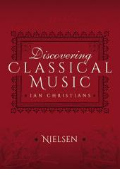 Discovering Classical Music: Nielsen: His Life, The Person, His Music