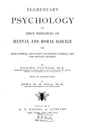 Elementary Psychology ; Or, First Principles of Mental and Moral Science