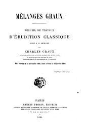 Mélanges Graux: recueil de travaux d'érudition classique : dédié à la mémoire de Charles Graux