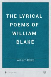 The Lyrical Poems of William Blake