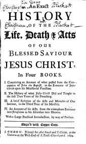 An exact history of the life, death&acts of our blessed saviour Jesus Christ, in four books ... With a large practical introduction, by way of preface. [By Louis Ellies-Dupin.]