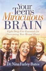 Your Teen's Miraculous Brain