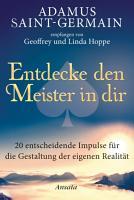 Adamus Saint Germain   Entdecke den Meister in dir PDF