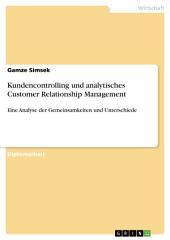 Kundencontrolling und analytisches Customer Relationship Management: Eine Analyse der Gemeinsamkeiten und Unterschiede