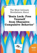 The Most Intimate Revelations about Brain Lock PDF