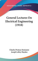 General Lectures on Electrical Engineering  1918