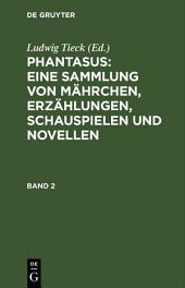 Phantasus: Eine Sammlung von Mährchen, Erzählungen, Schauspielen und Novellen: Ausgabe 2