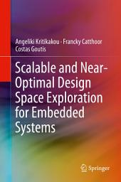 Scalable and Near-Optimal Design Space Exploration for Embedded Systems