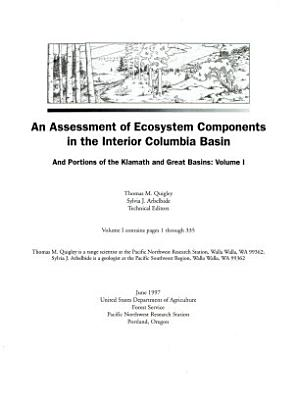 An Assessment of Ecosystem Components in the Interior Columbia Basin and Portions of the Klamath and Great Basins