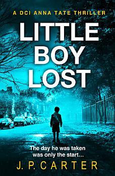 Little Boy Lost  A DCI Anna Tate Crime Thriller  Book 3  PDF