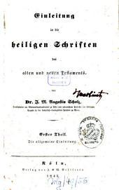 Einleitung in die heiligen Schriften des alten und neuen Testaments: ¬Die allgemeine Einleitung, Band 1