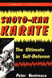 Shoto-Kan Karate: The Ultimate in Self-Defense