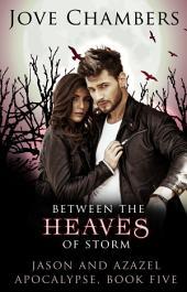 Between the Heaves of Storm (Jason and Azazel #5)