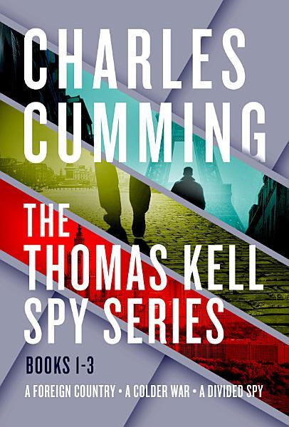 The Thomas Kell Spy Series Books 1 3