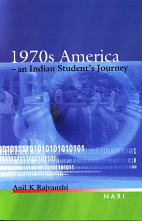 1970s America   An Indian Student s Journey PDF