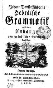 Johann David Michaelis Hebräische grammatik: nebst einem anhange von gründlicher erkentniss derselben