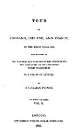 Tour in England, Ireland, and France, in the Years 1828 & 1829: With Remarks on the Manners and Customs of the Inhabitants, and Anecdotes of Distinguished Public Characters; in a Series of Letters, Volume 2