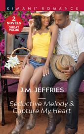 Seductive Melody & Capture My Heart: An Anthology