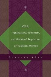 Zina, Transnational Feminism, and the Moral Regulation of Pakistani Women
