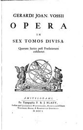 Opera in sex tomos divisa: Volume 1