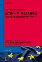 Empty Voting: Risikoentleerte Stimmrechtsausübung im Recht der börsennotierten Aktiengesellschaft