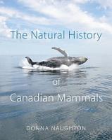 The Natural History of Canadian Mammals PDF