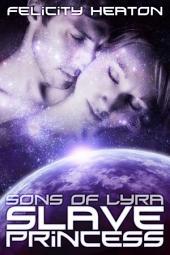 Slave Princess: Sons of Lyra Science Fiction Romance Series Book 1