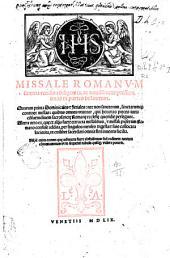 Missale Romanum summa reuisum diligentia, ac nouissime impressum, duas in partes distinctum. ..