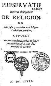 Préservatif contre le changement de religion ou idée juste ... de la religion catholique par Pierre Jurieu