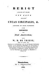 Berigt aangaande een' onlangs uit Java ontvangen' Cycas circinalis L. gekweekt en thans bloeijende in den kruidtuin der stad Amsterdam
