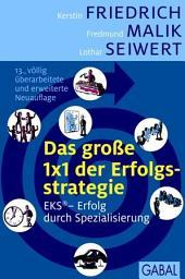 Das grosse 1x1 der Erfolgsstrategie: EKS - Erfolg durch Spezialisierung